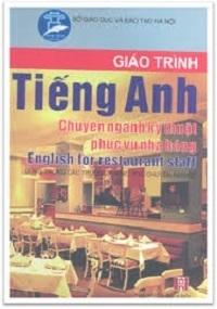Giáo Trình Tiếng Anh Chuyên Ngành Kỹ Thuật Phục Vụ Nhà Hàng - Nguyễn Thị Bích Ngọc