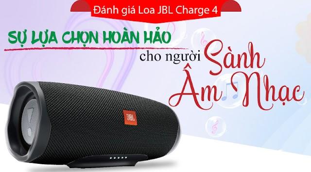 Đánh giá Loa JBL Charge 4: Sự lựa chọn hoàn hảo cho người sành âm nhạc