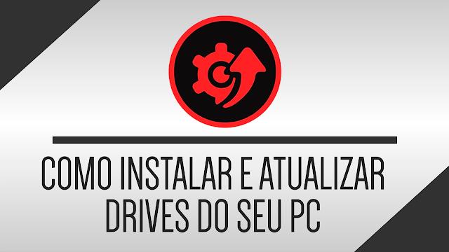 Como instalar e atualizar todos os drives do seu PC