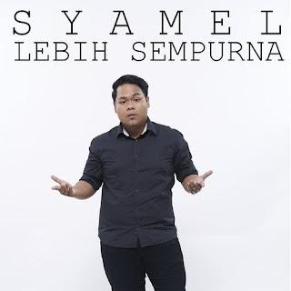 Syamel - Lebih Sempurna MP3