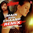 Main Woh Chaand – Remix (2016) : Remix MP3 Song