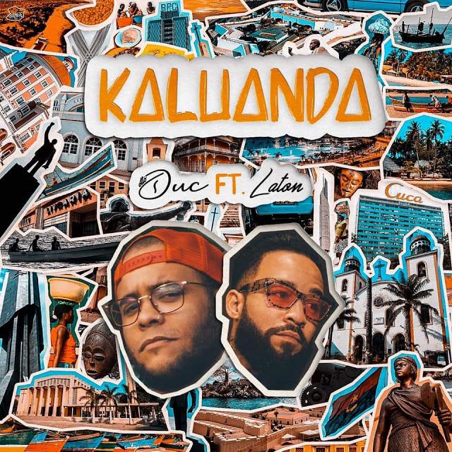 Duc Feat. Laton - Kaluanda (Rap) [Download]
