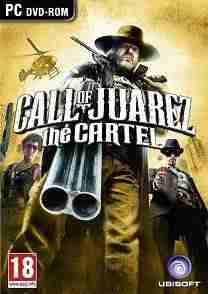 Call Of Juarez The Cartel %255BMULTI5%255D%255BNO CRACK%255D%255BCLONEDVD%255D %2528Poster%2529 - Call Of Juarez The Cartel For PC