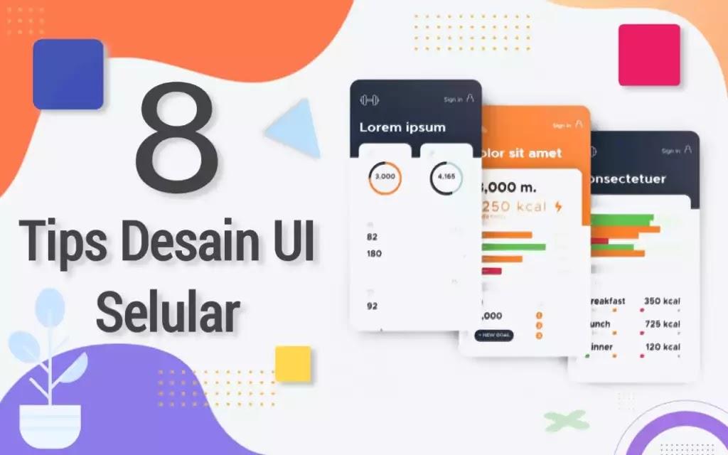 8 Tips Desain UI Seluler untuk Pengalaman Pengguna yang Lebih Baik