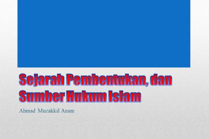 Sejarah Pembentukan dan Sumber Hukum Islam Ppt.