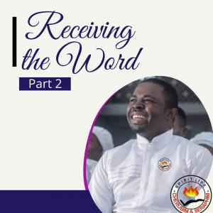 Receiving the Word (Part 2) - Prophet Cherub Obadare