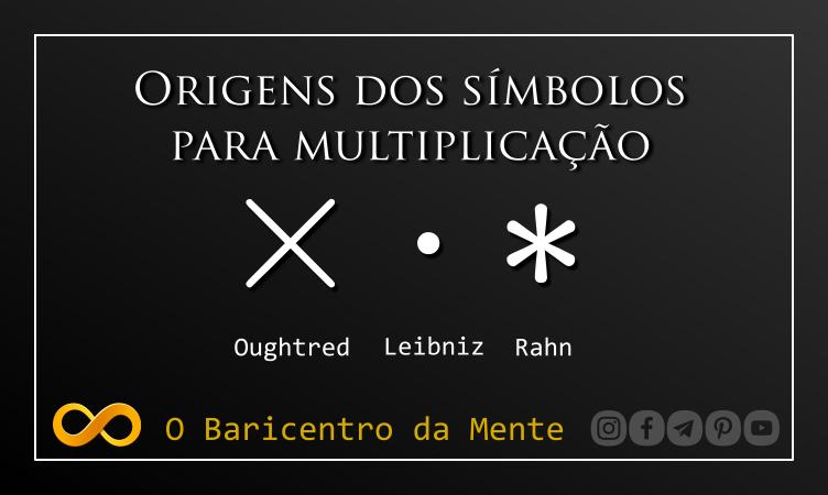 origens-dos-simbolos-para-multiplicacao