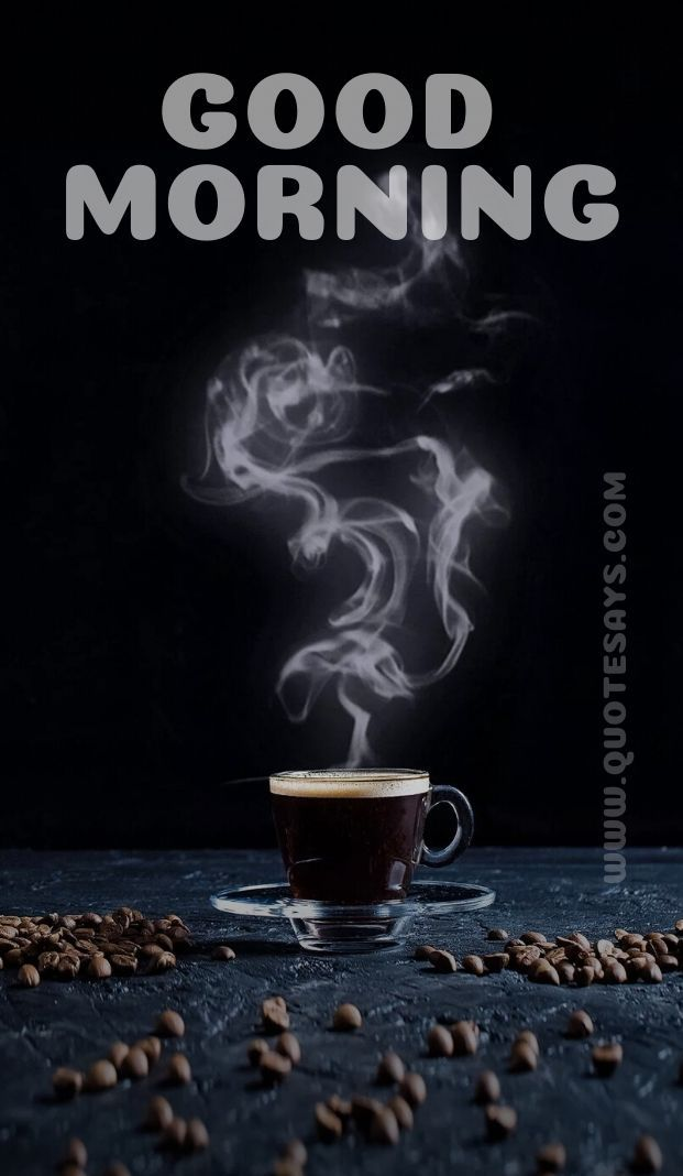 Beautiful Good Morning Black Coffee