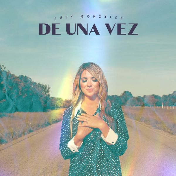 Susy Gonzalez – De Una Vez (Single) 2021 (Exclusivo WC)