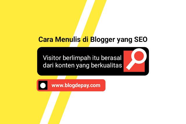 Cara Menulis di Blogger yang SEO