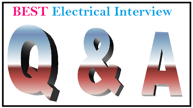 Electrical Interview Questions and Answers