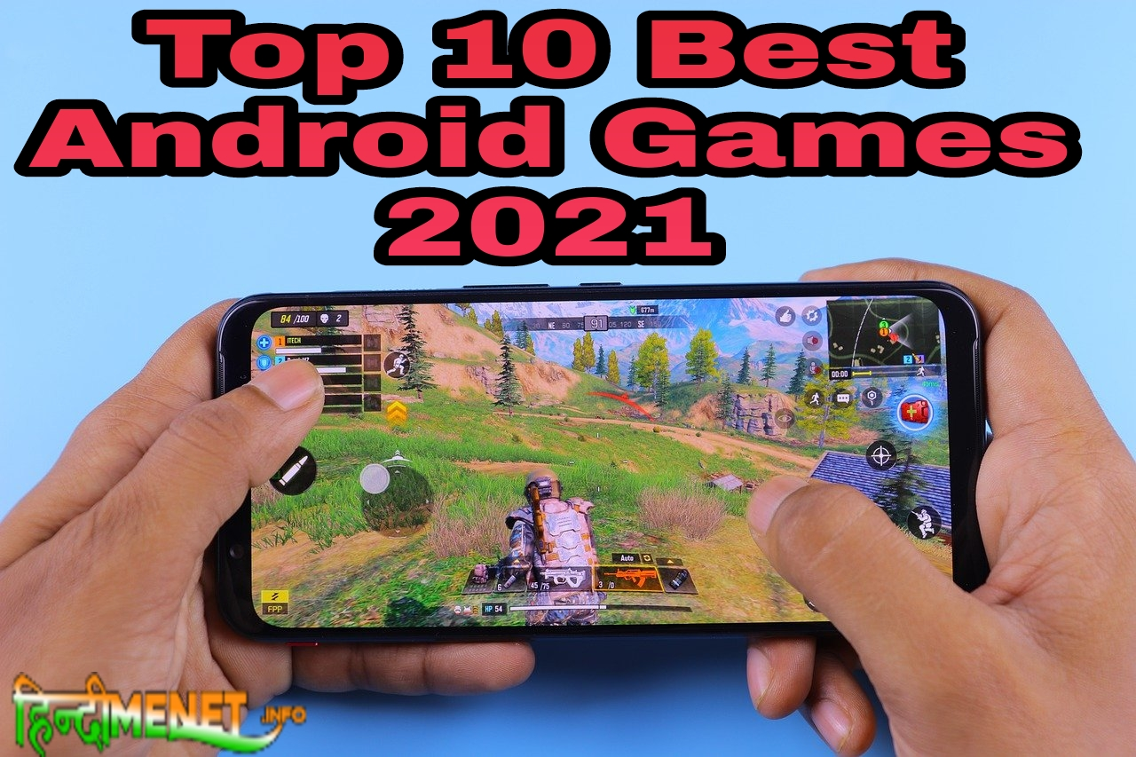Top 10 Best Android Games 2021