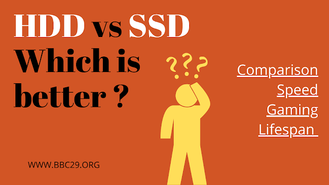 HDD vs SSD Which is Better : Comparison, Speed, Gaming, Lifespan   BBC29