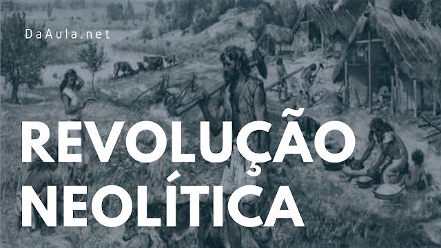 História: O que foi a Revolução Neolítica