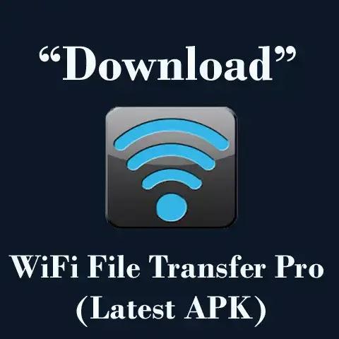 Wifi file transfer pro apk free download latest version