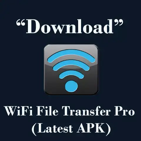 WiFi File Transfer Pro APK Free Download - (Latest V1.0.9)