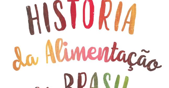Série 'História da Alimentação no Brasil' está disponível em digital