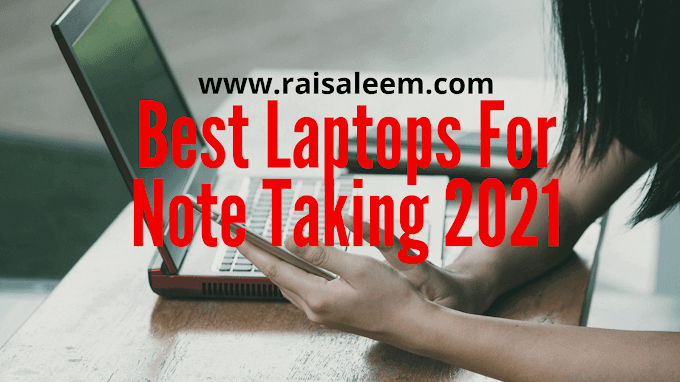 Top 10 Best Laptops For Note Taking 2021  [Best Laptop Buyer's Guide]