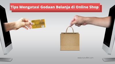 Cara Mengatasi godaan belanja online