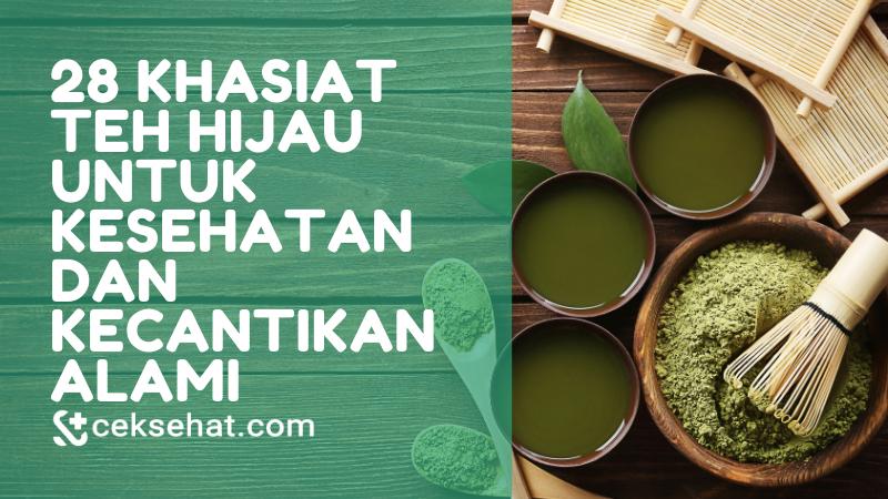 28-khasiat-teh-hijau-untuk-kesehatan-dan-kecantikan-alami