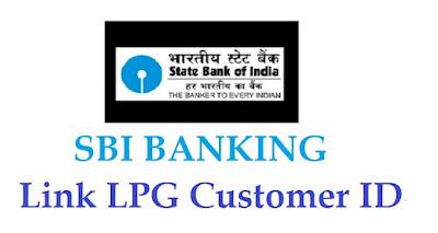 link-lpg-customer-id-online-sbi-bank-account