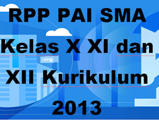 RPP PAI SMA Kelas XI Kurikulum 2013 Semester 1 dan 2 lengkap