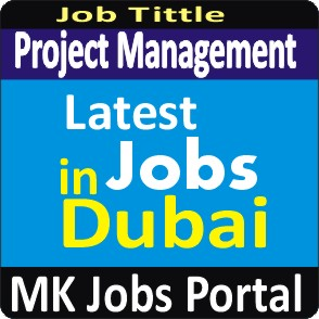 Project Management Manger Jobs Vacancies In UAE Dubai For Male And Female With Salary For Fresher 2020 With Accommodation Provided | Mk Jobs Portal Uae Dubai 2020