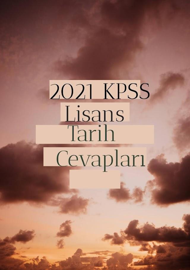 2021 KPSS Lisans Tarih Soru ve Cevapları