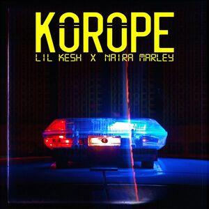[MUSIC] Lil Kesh Ft. Naira Marley – Korope