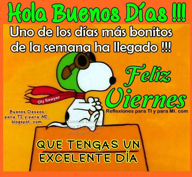 Hola Buenos Días !!! Uno de los días más bonitos de la semana ha llegado!!! FELIZ VIERNES  Que tengas un Excelente Día!