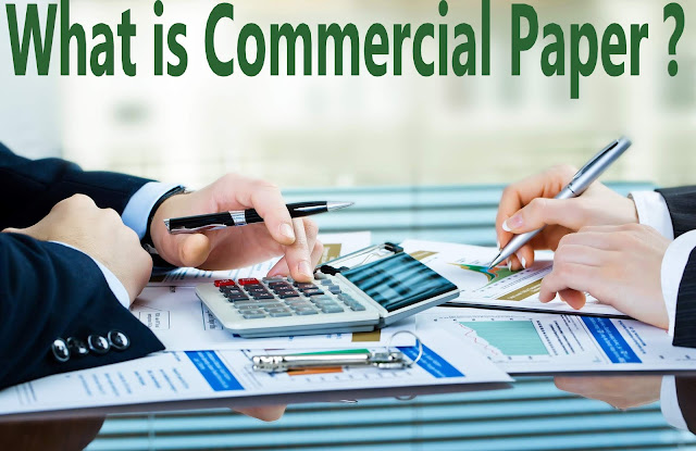 What is Commercial Paper ?
