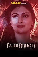 (18+) Fatherhood Season 1 Complete Hindi 720p HDRip