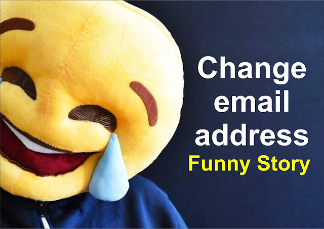 Change email address : Funny Story