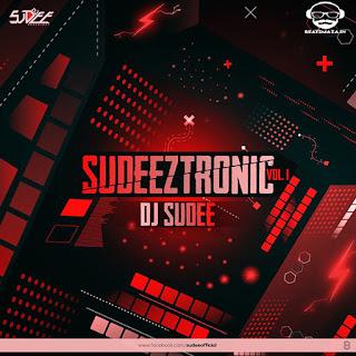 SUDEEZTRONIC VOL - 1 - DJ Sudee