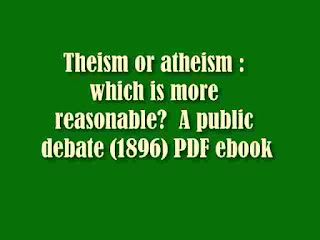 Theism or atheism: which is more reasonable