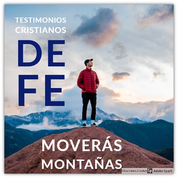 Testimonios Cristianos de Fe - Moverás Montañas de Imposibilidades!