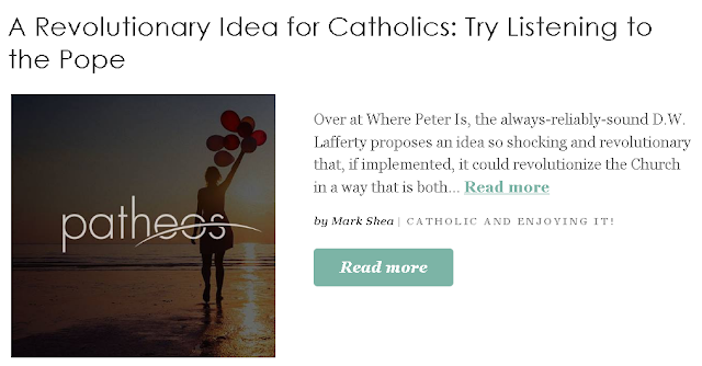 https://www.patheos.com/blogs/markshea/2020/02/a-revolutionary-idea-for-catholics-try-listening-to-the-pope.html?utm_source=Newsletter&utm_medium=email&utm_campaign=Best+of+Patheos&utm_content=57