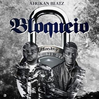 Afrikan Beatz - Bloqueio