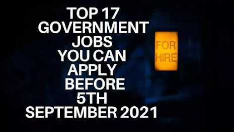 Top 17 Government Jobs | Apply Before 5th September 2021