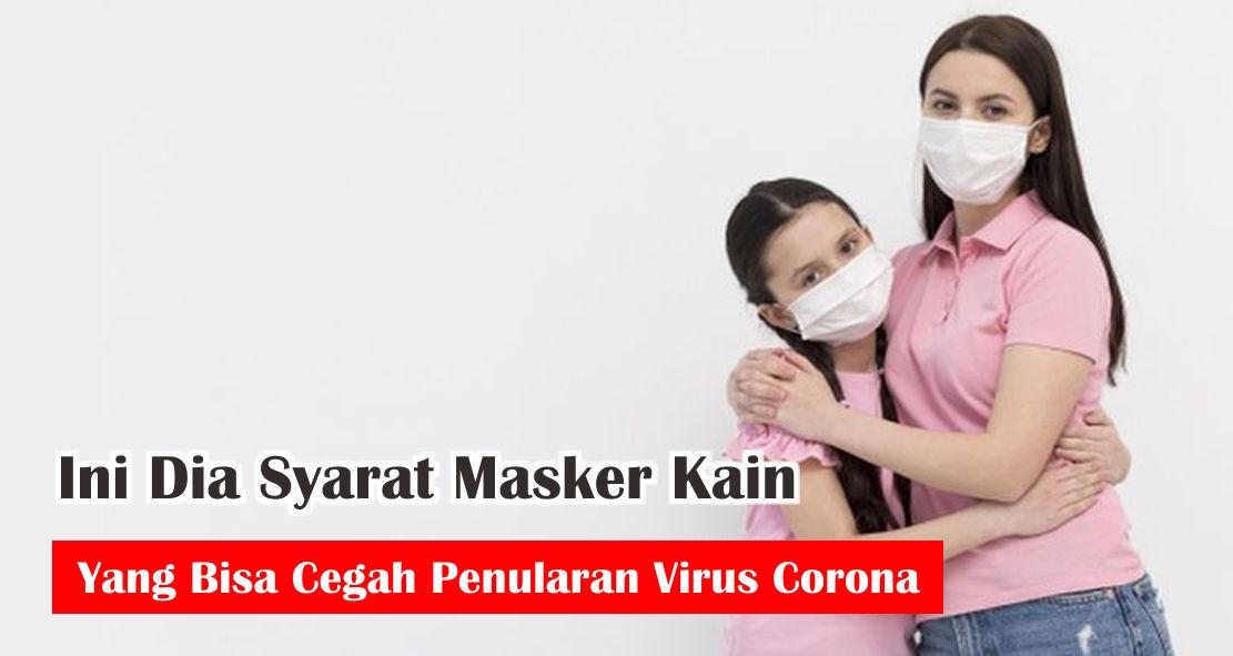 Ini Dia Syarat Masker Kain Yang Bisa Cegah Penularan Virus Corona