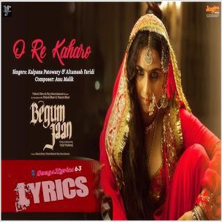 O Re Kaharo Lyrics Begum Jaan [2017]