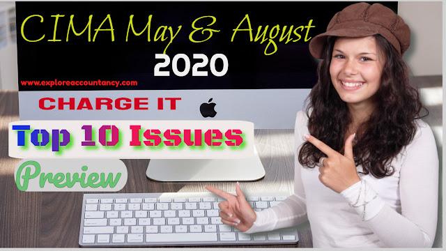 Top 10 issues video for CIMA OCS May & August 2020  - ChargeIT