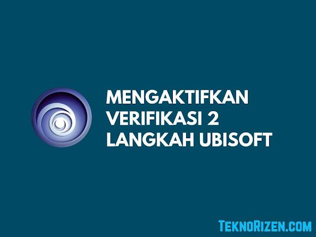 Cara Mengaktifkan Verifikasi 2 Langkah Akun Ubisoft