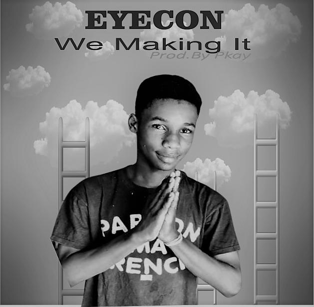 Eyecon_We Making It-Prod.By Pkay