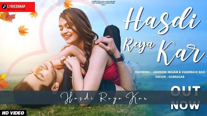 Hasdi Reya Kar Lyrics- Gurnazar