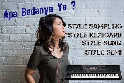 Apa maksud dari Style , Style Semi atau Style Song , dan Style Sampling