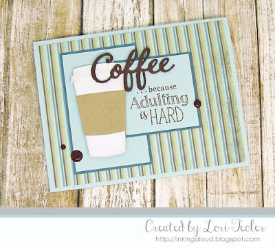 Because Adulting Is Hard card-designed by Lori Tecler/Inking Aloud-stamps and dies from SugarPea Designs