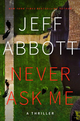 Never Ask Me by Jeff Abbott Download