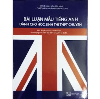 Bài luận mẫu tiếng anh dành cho học sinh thi THPT chuyên ebook PDF-EPUB-AWZ3-PRC-MOBI