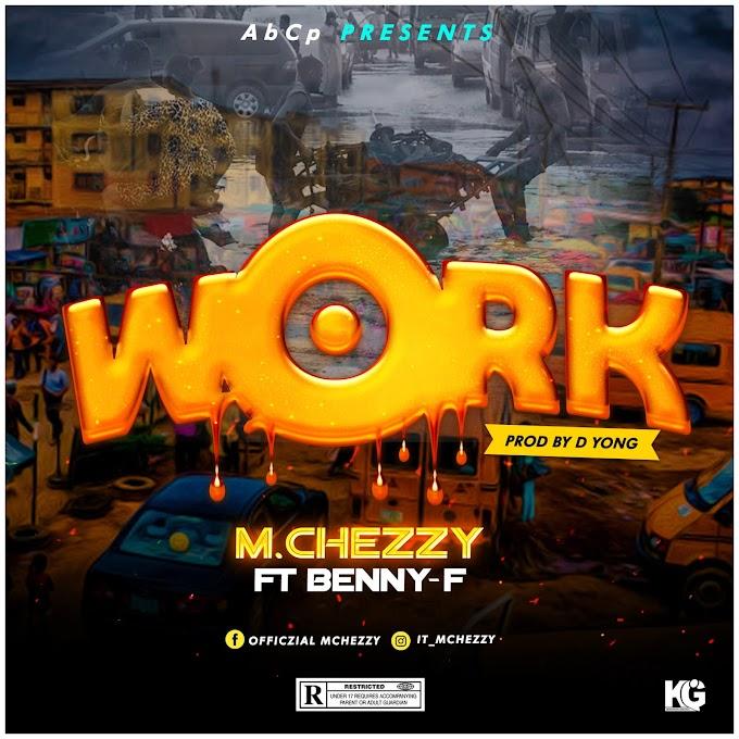 [MUSIC] Mchezzy Ft Benny F – Work
